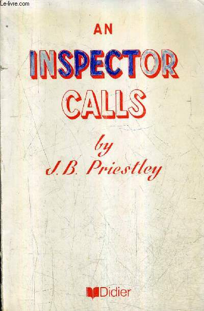 AN INSPECTOR CALLS A PLAY IN THREE ACTS - COLLECTION THE RAINBOW LIBRARY N°41.