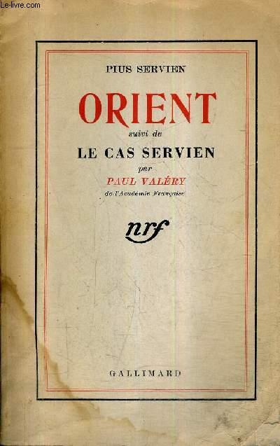 ORIENT SUIVI DE LE CAS SERVIEN / COLLECTION PIUS SERVIEN.