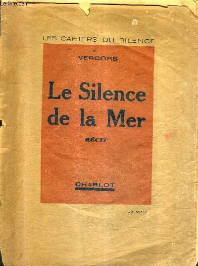 LE SILENCE DE LA MER - RECIT / COLLECTION LES CAHIERS DU SILENCE.