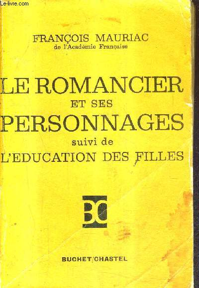 LE ROMANCIER ET SES PERSONNAGES SUIVI DE L'EDUCATION DES FILLES.