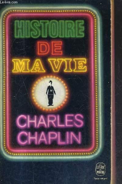 HISTOIRE DE MA VIE (MY AUTOBIOGRAPHY) / COLLECTION LE LIVRE DE POCHE N°2000 .
