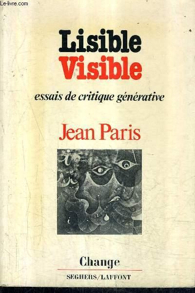 LISIBLE VISIBLE - SIX ESSAIS DE CRITIQUE GENERATIVE - COLLECTION CHANGE.