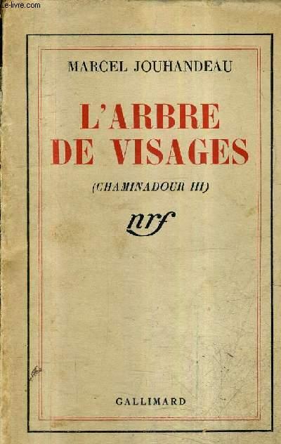 L'ARBRE DE VISAGES (CHAMINADOUR III) / 3E EDITION.