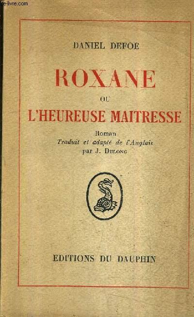 ROXANE OU L'HEUREUSE MAITRESSE - ROMAN.