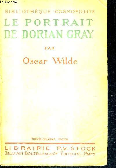 LE PORTRAIT DE DORIAN GRAY /32E EDITION / COLLECTION BIBLIOTHEQUE COSMOPOLITE.