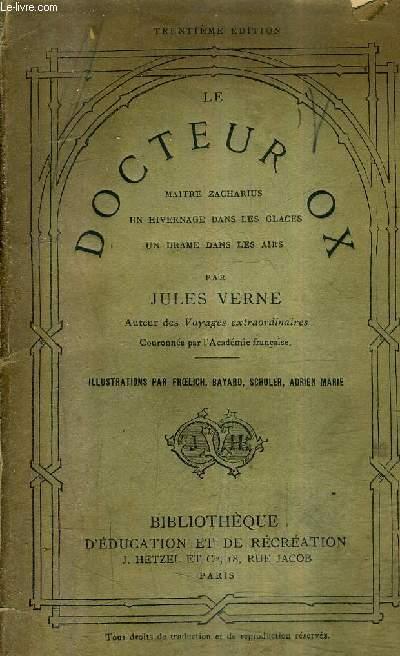 LE DOCTEUR OX - MAITRE ZACHARIUS UN HIVERNAGE DANS LES GLACES UN DRAME DANS LES AIRS / 30e edition.