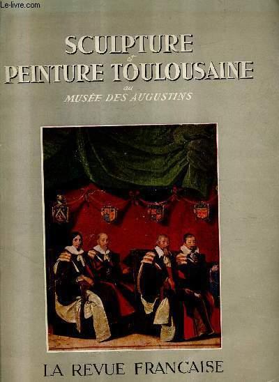 SCULPTURE ET PEINTURE TOULOUSAINE AU MUSEE DES AUGUSTINS.
