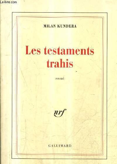 LES TESTAMENTS TRAHIS - ESSAI.