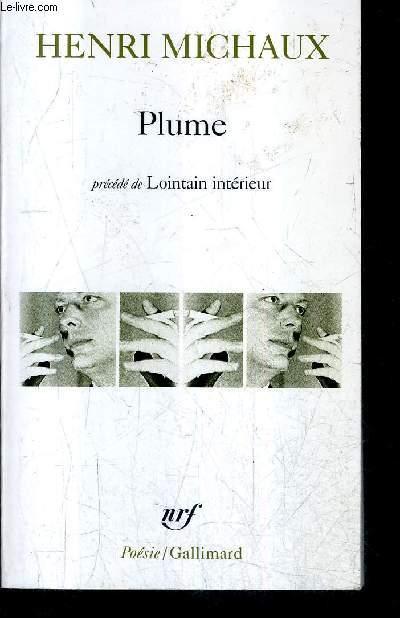 PLUME PRECEDE DE LOINTAIN INTERIEUR / COLLECTION POESIE / NOUVELLE EDITION REVUE ET CORRIGEE.