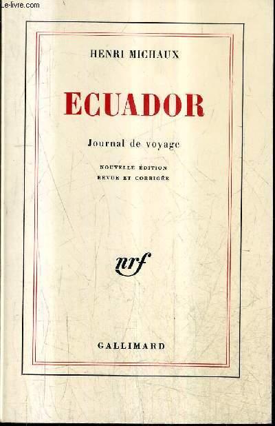 ECUADOR - JOURNAL DE VOYAGE - NOUVELLE EDITION REVUE ET CORRIGEE.