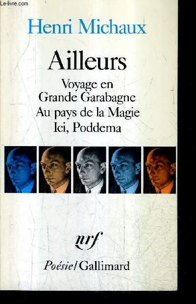 AILLEURS VOYAGE EN GRANDE GARABAGNE AU PAYS DE LA MAGIE ICI PODDEMA / COLLECTION POESIE - NOUVELLE EDITION REVUE ET CORRIGEE.