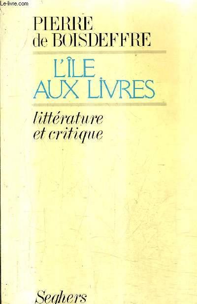 L'ILE AUX LIVRES - LITTERATURE ET CRITIQUE.