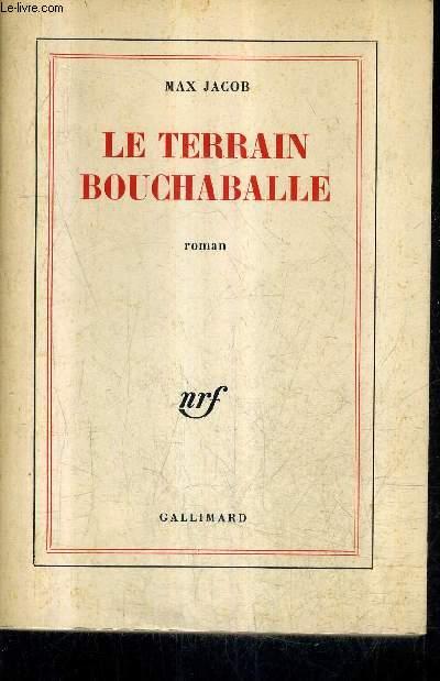 LE TERRAIN BOUCHABALLE - ROMAN.