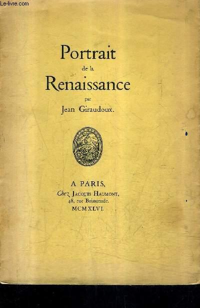 PORTRAIT DE LA RENAISSANCE / EXEMPLAIRE N°727/1000 SUR VELIN BLANC.