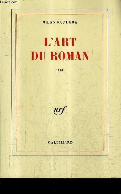 L'ART DU ROMAN - ESSAI.