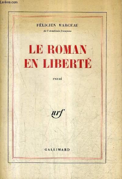 LE ROMAN EN LIBERTE - ESSAI.