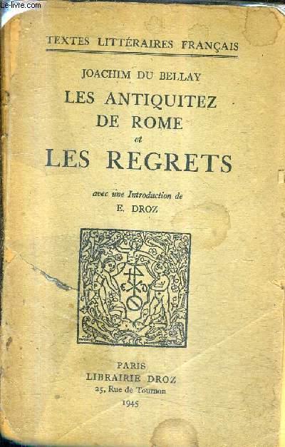 LES ANTIQUITEZ DE ROME ET LES REGRETS / COLLECTION TEXTES LITTERAIRES FRANCAIS .