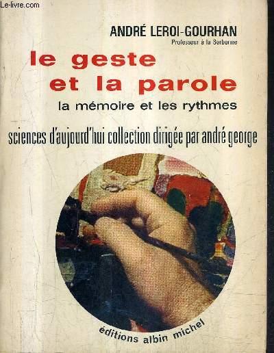 LE GESTE ET LA PAROLE - LA MEMOIRE ET LES RYTHMES -  TOME 2 - COLLECTION SCIENCES D'AUJOURD'HUI .