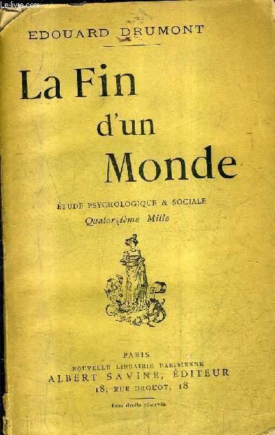 LA FIN DU MONDE - ETUDE PSYCHOLOGIQUE & SOCIALE.