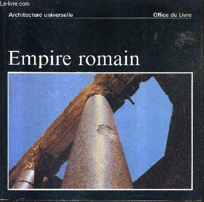 EMPIRE ROMAIN - COLLECTION ARCHITECTURE UNIVERSELLE.