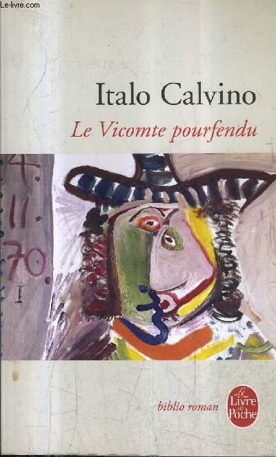 LE VICOMTE POURFENDU - COLLECTION LE LIVRE DE POCHE BIBLIO ROMAN N°3004.