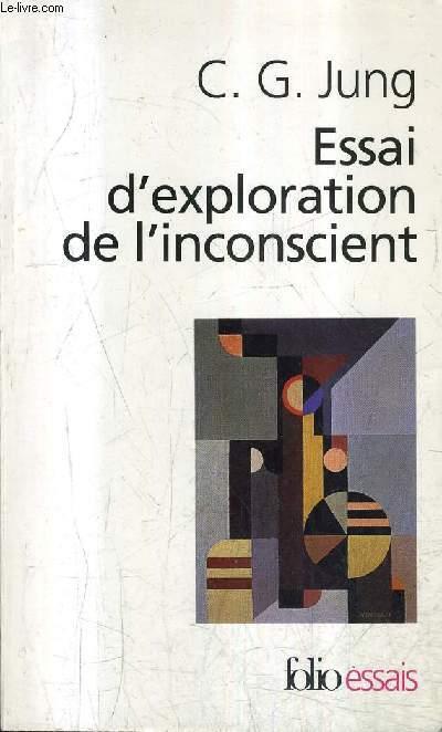 ESSAI D'EXPLORATION DE l'INCONSCIENT/ COLLECTION FOLIO ESSAIS N°90 .