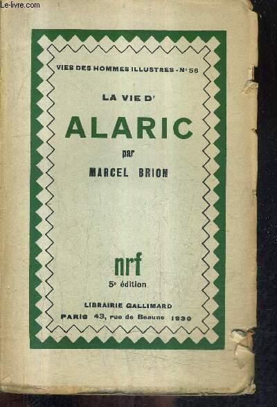 LA VIE D'ALARIC / COLLECTION VIES DES HOMMES ILLUSTRES N°56 / 5E EDITION.
