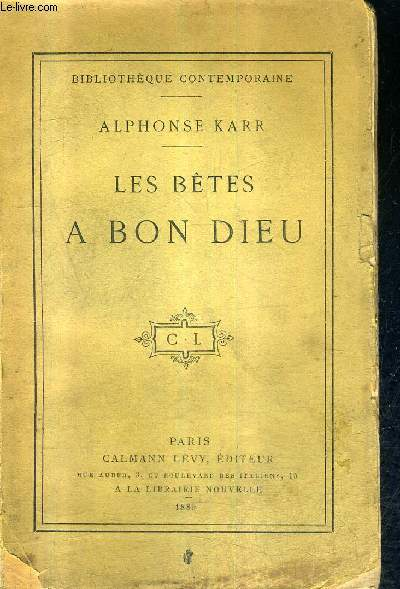 LES BETES A BON DIEU / COLLECTION BIBLIOTHEQUE CONTEMPORAINE.