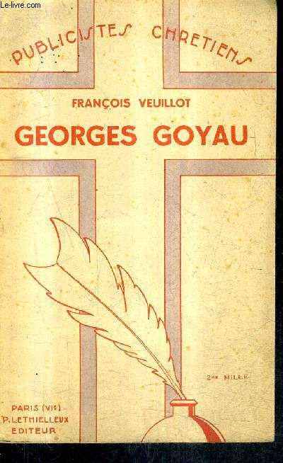 GEORGES GOYAU / COLLECTION PUBLICISTES CHRETIENS.