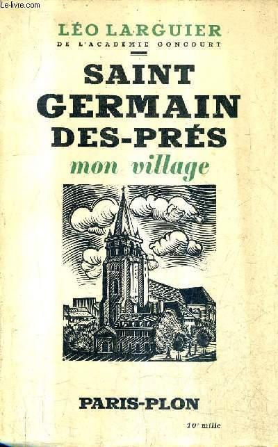 SAINT GERMAIN DES PRES MON VILLAGE (LE SIXIEME ARRONDISSEMENT).