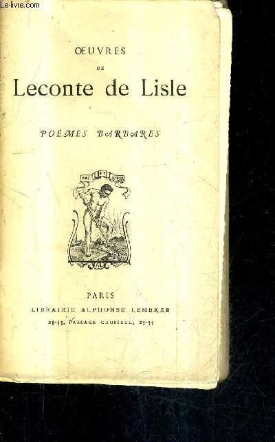 OEUVRES DE LECONTE DE LISLE - POEMES BARBARES.