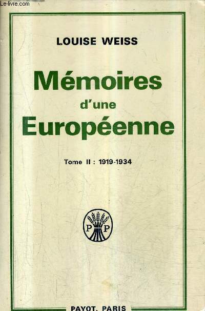 MEMOIRES D'UNE EUROPEENNE - TOME 2 : 1919-1934 / COLLECTION BIBLIOTHEQUE HISTORIQUE.