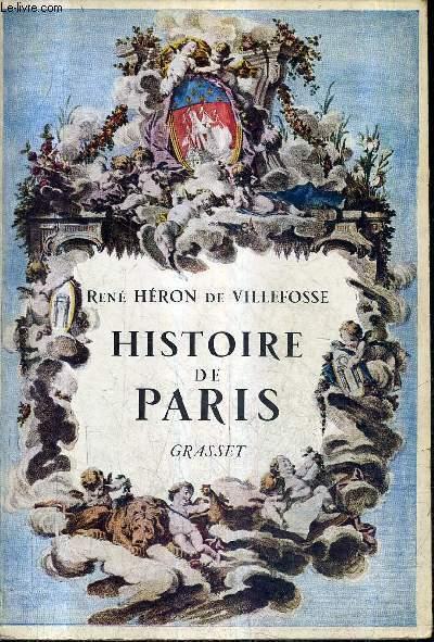 HISTOIRE DE PARIS / NOUVELLE EDITION ILLUSTREE REVUE ET AUGMENTEE D'UNE PREFACE ET D'UN CHAPITRE INEDITS.