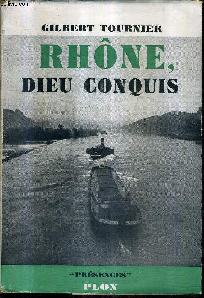 RHONE DIEU CONQUIS / COLLECTION PRESENCES.