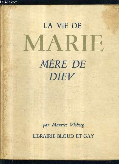 LA VIE DE MARIE MERE DE DIEU.