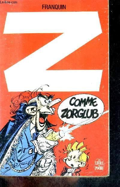 Z COMME ZORGLUB - SPIROU ET FANTAISIE / COLLECTION LE LIVRE DE POCHE N°2058.