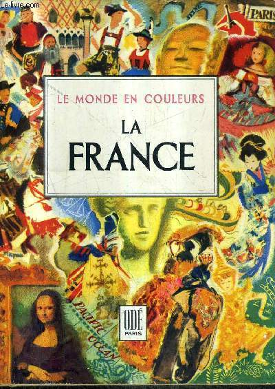 LA FRANCE PARIS ET LES PROVINCES / COLLECTION LE MONDE EN COULEURS.
