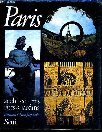 PARIS ARCHITECTURES SITES & JARDINS.