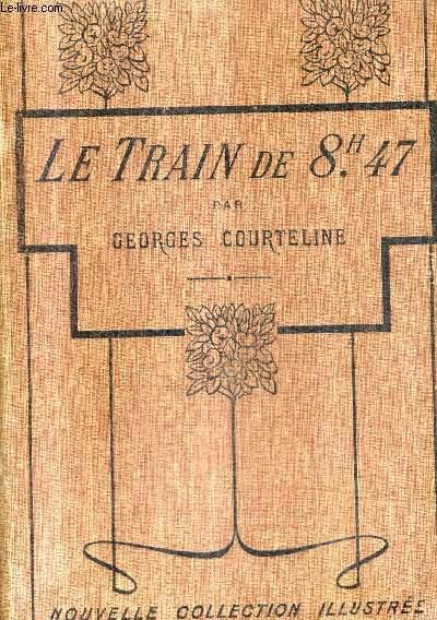 LE TRAIN DE 8H47 LA VIE DE CASERNE / NOUVELLE COLLECTION ILLUSTREE.