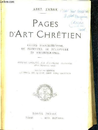 PAGES D'ART CHRETIEN ETUDES D'ARCHITECTURE DE PEINTURE DE SCULPTURE ET D'ICONOGRAPHIE / NOUVELLE EDITION.