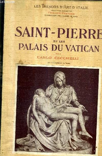 SAINT PIERRE ET LES PALAIS DU VATICAN / COLLECTION LES TRESORS D'ART D'ITALIE.