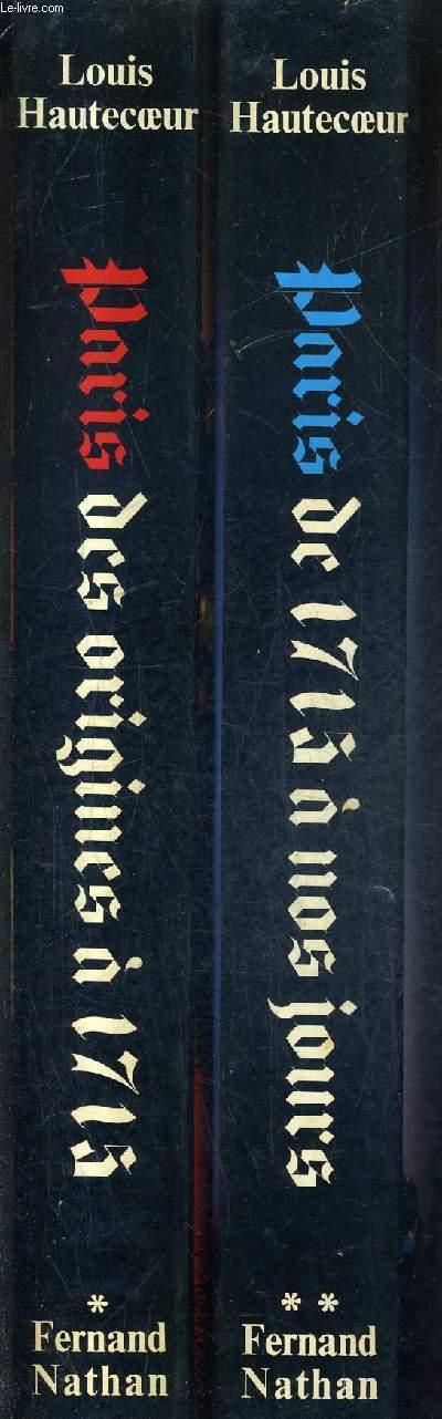 PARIS - EN DEUX TOMES - TOMES 1 + 2 - TOME 1 : DES ORIGINES A 1715 - TOME 2 : DE 1715 A NOS JOURS .