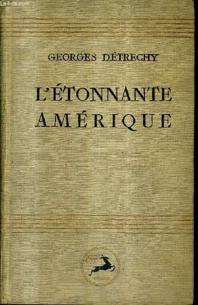 L'ETONNANTE AMERIQUE + ENVOI DE L'AUTEUR .