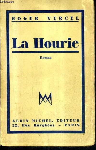 LA HOURIE - ROMAN + ENVOI DE L'AUTEUR