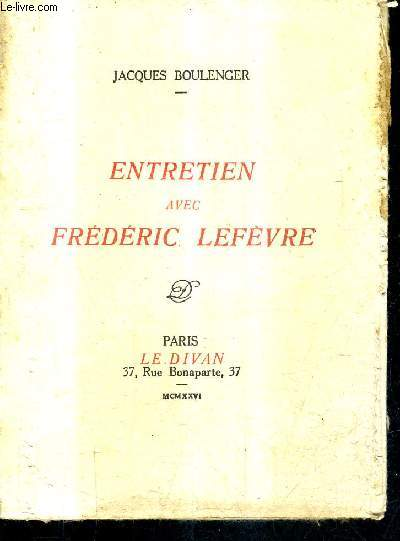 ENTRETIEN AVEC FREDERIC LEFEVRE+ ENVOI DE L'AUTEUR