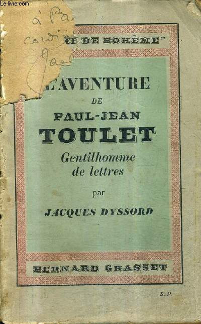 L'AVENTURE DE PAUL JEAN TOULET GENTILHOMME DE LETTRES / COLLECTION LA VIE DE BOHEME III + ENVOI DE L'AUTEUR.
