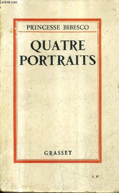 QUATRE PORTRAITS - FERDINAND DE ROUMANIE HERBERT HENRY ASQUITH ANATOLE FRANCE JEAN LAHOVARY + ENVOI DE L'AUTEUR