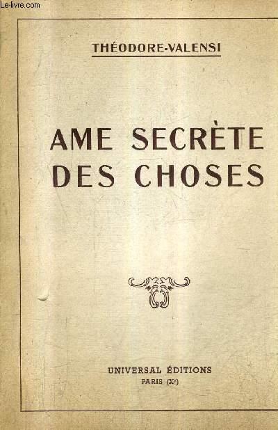 AME SECRETE DES CHOSES + ENVOI DE L'AUTEUR
