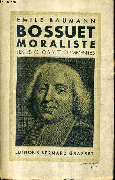 BOSSUET MORALISTE TEXTES CHOISIS ET COMMENTES + ENVOI DE L'AUTEUR