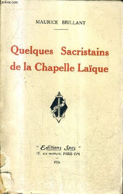 QUELQUES SACRISTAINS DE LA CHAPELLE LAIQUE + ENVOI DE L'AUTEUR